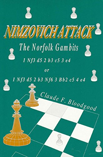 9780875682891: Nimzovich Attack: The Norfolk Gambits, 1 Nf3 d5 2 b3 c5 3 e4 or 1 Nf3 d5 2 b3 Nf6 3 Bb2 c5 4 e4 (Chess Openings For Hustlers, Vol. 1)
