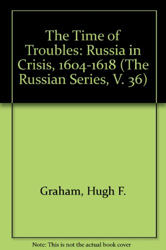 9780875690971: The Time of Troubles: Russia in Crisis, 1604-1618 (The Russian Series, V. 36) (English and Russian Edition)