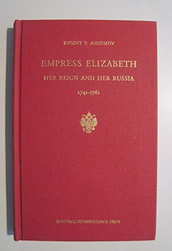 Empress Elizabeth: Her reign and her Russia,: Anisimov, E. V,
