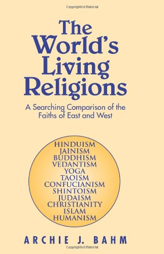 The World's Living Religions: Archie J. Bahm
