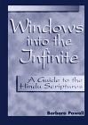 Windows into the Infinite: A Guide to the Hindu Scriptures: Barbara Powell