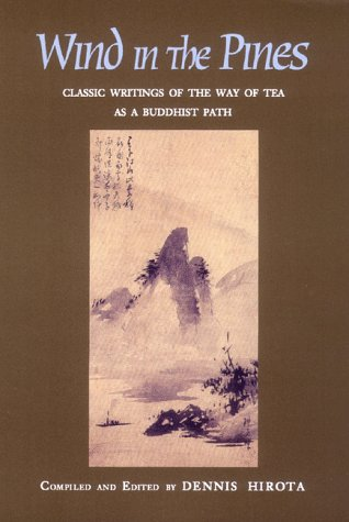9780875730738: Wind in the Pines: Classic Writings of the Way of Tea As a Buddhist Path