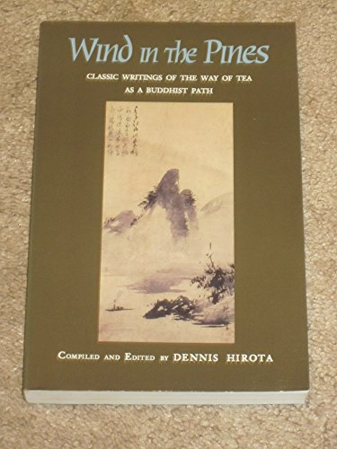 9780875730745: Wind in the Pines: Classic Writings of the Way of Tea as a Buddhist Path (Anthology)