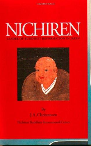 9780875730868: Nichiren: Leader of Buddhist Reformation in Japan
