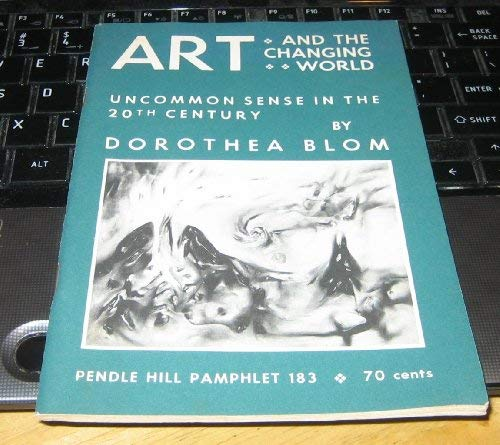 Art and the Changing World:Uncommon Sense in the 20th Century: Uncommon Sense in the 20th Century: ...