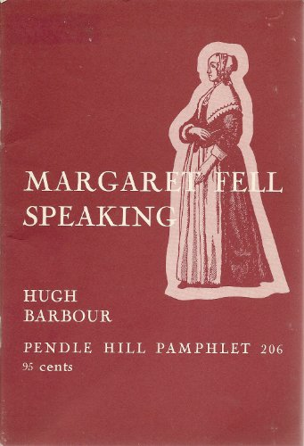 Margaret Fell speaking (Pendle Hill pamphlet ; 206): Barbour, Hugh