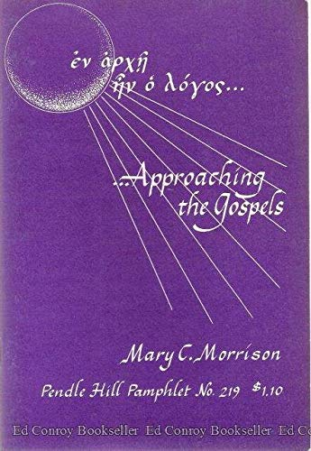 Approaching the Gospels (Pendle Hill pamphlet ; no. 219): Morrison, Mary Chase