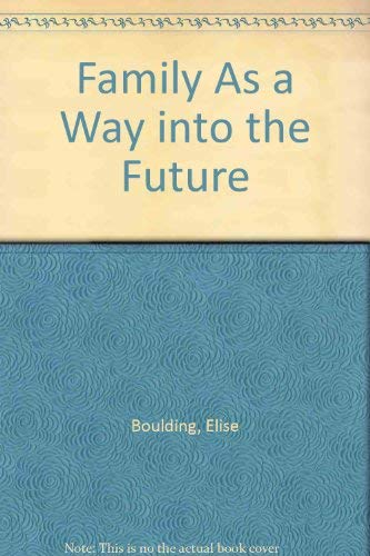 9780875742229: Family As a Way into the Future (Pendle Hill pamphlet ; 222)