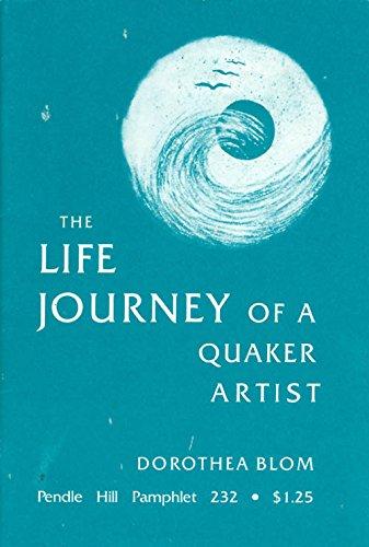 The Life Journey of a Quaker Artist: Blom, Dorothea