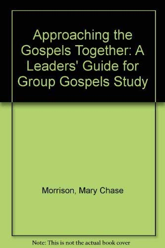9780875749105: Approaching the Gospels Together: A Leaders' Guide for Group Gospels Study