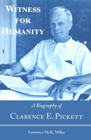 9780875749341: Witness for Humanity: The Biography of Clarence E. Pickett
