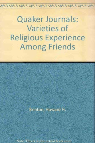 QUAKER JOURNALS: Varieties of Religious Experience Among Friends