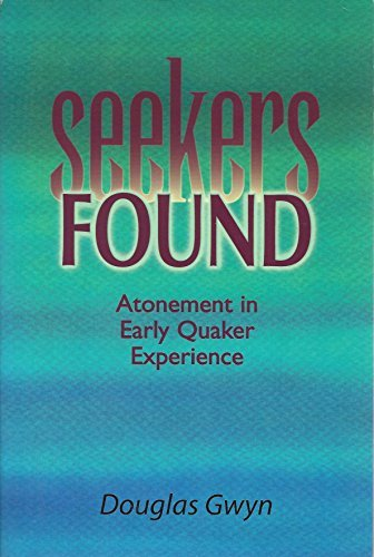 9780875749600: Seekers Found: Atonement in Early Quaker Experience