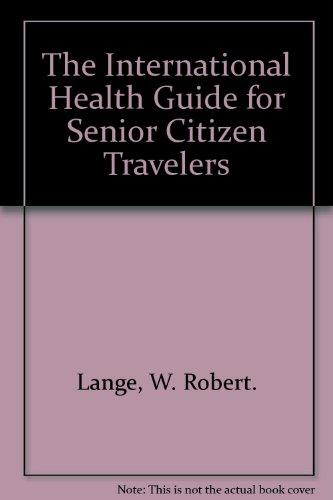 9780875761398: The International Health Guide for Senior Citizen Travelers