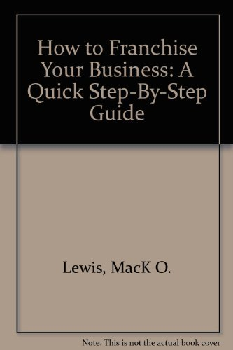 9780875761473: How to Franchise Your Business: A Quick Step-By-Step Guide