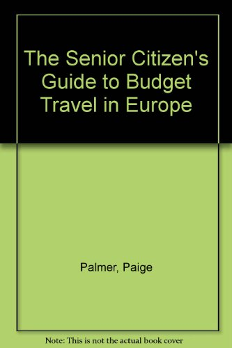 9780875761732: The Senior Citizen's Guide to Budget Travel in Europe
