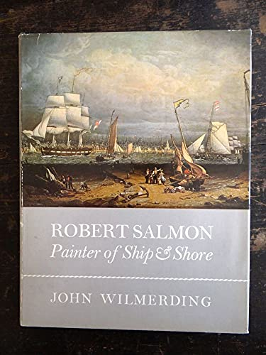 9780875770406: Robert Salmon, painter of ship & shore