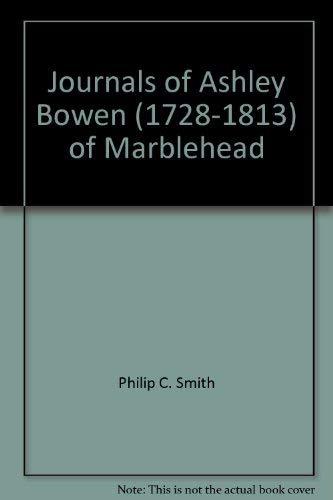 Journals of Ashley Bowen (1728-1813) of Marblehead: Ashley Bowen; Editor-Philip