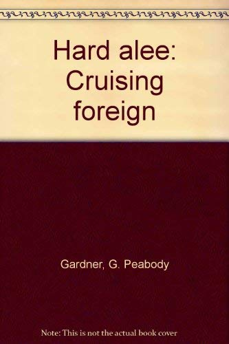 9780875770529: Hard alee: Cruising foreign