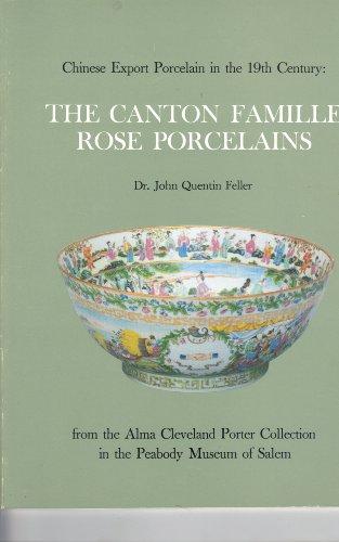 Canton Famille Rose Porcelains: John Quentin Feller