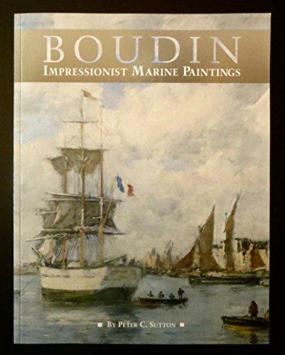 Boudin : Impressionist Marine Paintings: Sutton, Peter C.