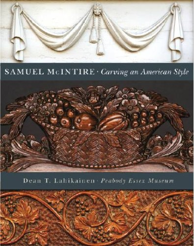 Samuel McIntire: Carving an American Style: Lahikainen, Dean T.
