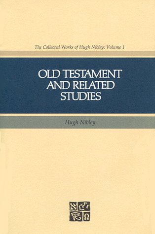 9780875790329: Old Testament and Related Studies (The collected works of Hugh Nibley)