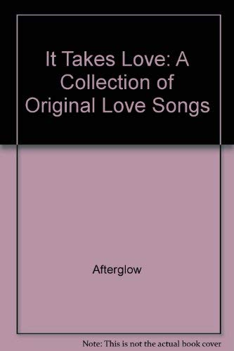 9780875790602: It Takes Love: A Collection of Original Love Songs