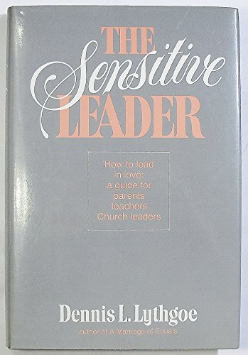 The sensitive leader (0875790615) by Dennis L Lythgoe