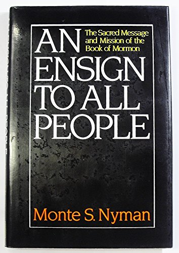 An Ensign to All People: The Sacred Message and Mission of the Book of Mormon