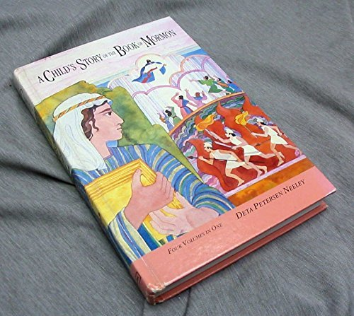 A Child's Story of the Book of Mormon (Four Volumes in One): Deta Petersen Neeley