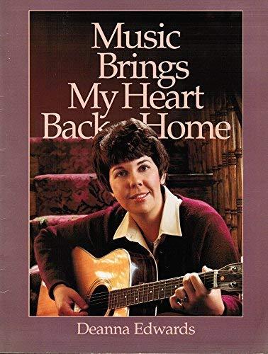 Music Brings My Heart Back Home: Edwards, Deanna