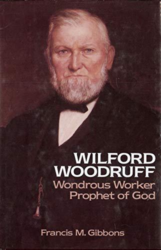 9780875791159: Wilford Woodruff, Wondrous Worker, Prophet of God