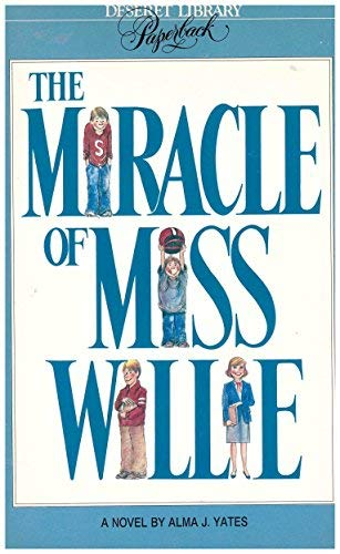 The Miracle of Miss Willie: Alma J. Yates