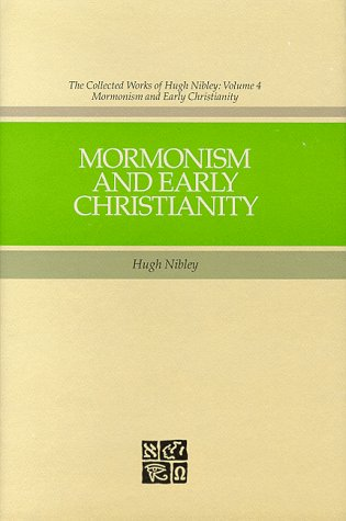 9780875791272: Mormonism and Early Christianity (Collected Works of Hugh Nibley)