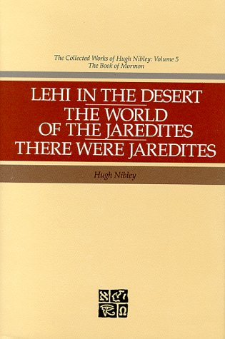 9780875791326: Lehi in the Desert, the World of the Jaredites, There Were Jaredites (Collected Works of Hugh Nibley)