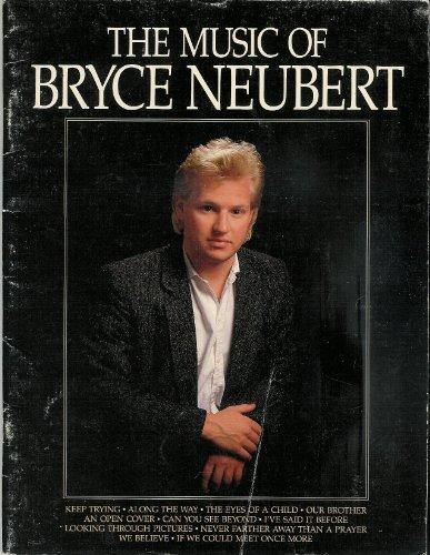 9780875791340: The Music of Bryce Neubert