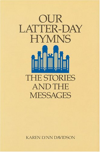 9780875791371: Our Latter-Day Hymns: The Stories and the Messages