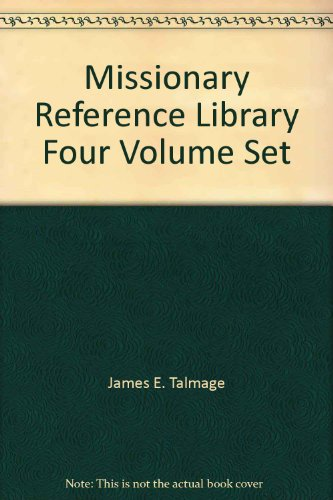 Missionary Reference Library Four Volume Set: James E Talmage