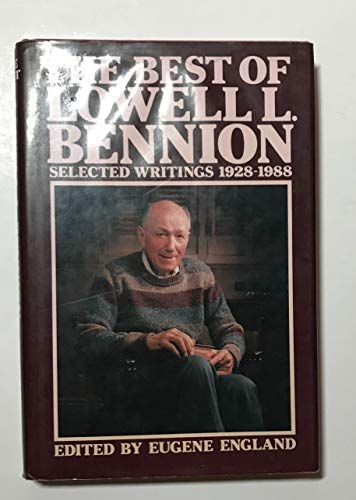 9780875791845: The Best of Lowell L. Bennion: Selected Writings, 1928-1988