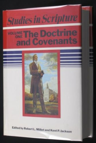 Studies in Scripture, Vol. 1: The Doctrine and Covenants
