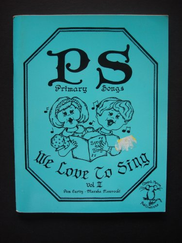 9780875792958: PS: Primary Songs We Love to Sing