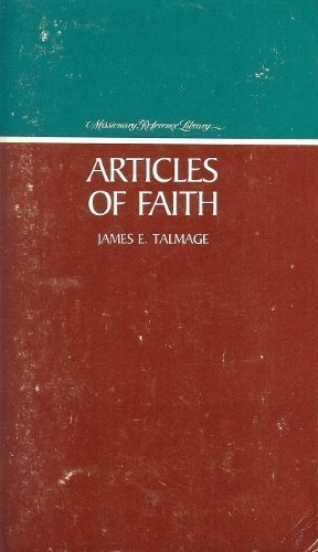Articles of Faith (Missionary Reference Library): Talmage, James E.