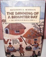 9780875793382: The Dawning of a Brighter Day: The Church In Black Africa