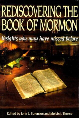 Rediscovering the Book of Mormon (0875793878) by John L. Sorenson; Melvin Thorne