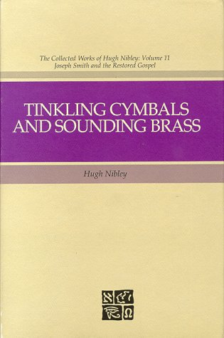 TINKLING CYMBALS AND SOUNDING BRASS: The Art of Telling Tales about Joseph Smith and Brigham Youn...