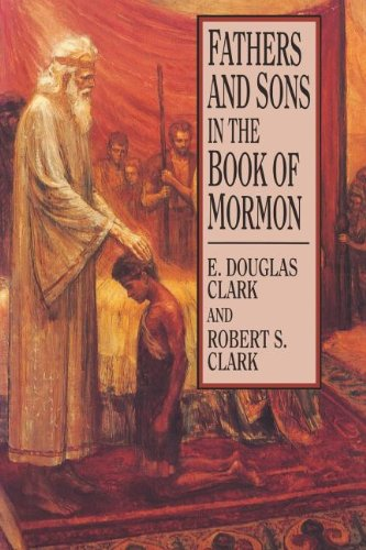 Fathers and Sons in the Book of Mormon: Clark, E. Douglas