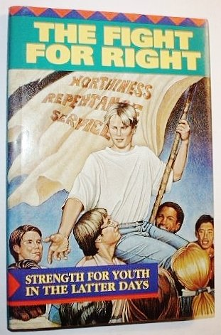 9780875796314: The Fight for Right: Strength for Youth in the Latter Days