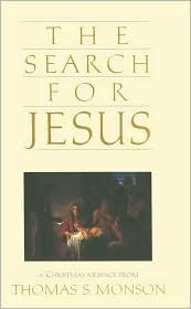 The search for Jesus: A Christmas message (0875796699) by Thomas S Monson