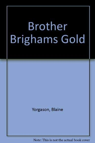 Brother Brighams Gold